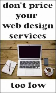 Don't price your webdesign services too low.